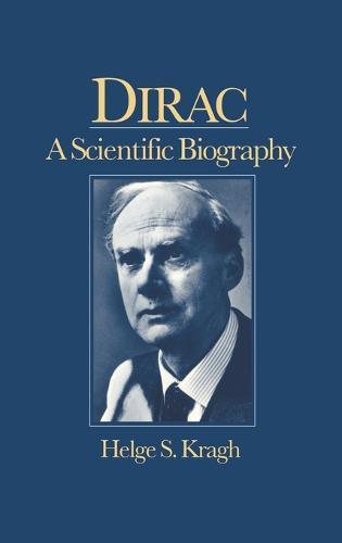 Dirac: A Scientific Biography (Hardback)