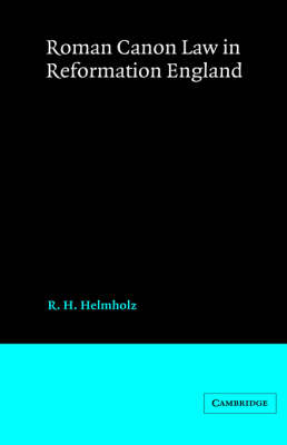 Roman Canon Law in Reformation England - Cambridge Studies in English Legal History (Hardback)