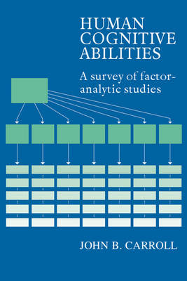 Human Cognitive Abilities: A Survey of Factor-Analytic Studies (Hardback)
