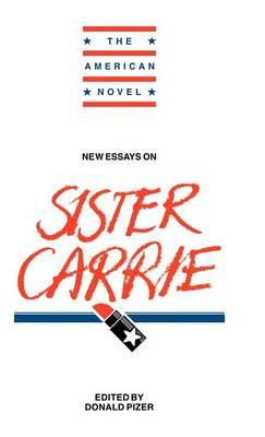 New Essays on Sister Carrie - The American Novel (Hardback)