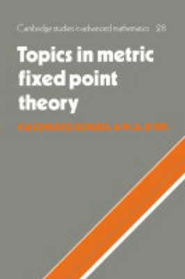 Topics in Metric Fixed Point Theory - Cambridge Studies in Advanced Mathematics 28 (Hardback)