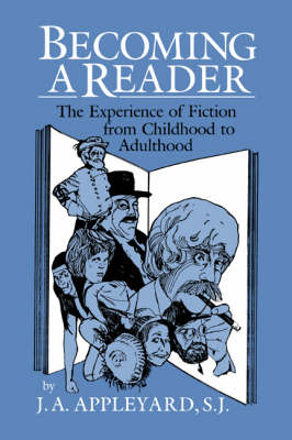 Becoming a Reader: The Experience of Fiction from Childhood to Adulthood (Hardback)