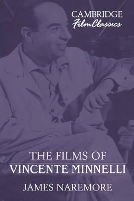 The Films of Vincente Minnelli - Cambridge Film Classics (Hardback)