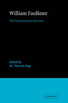 William Faulkner: The Contemporary Reviews - American Critical Archives 5 (Hardback)