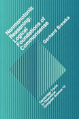 Nonmonotonic Reasoning: Logical Foundations of Commonsense - Cambridge Tracts in Theoretical Computer Science 12 (Hardback)