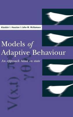 Models of Adaptive Behaviour: An Approach Based on State (Hardback)