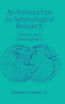 An Introduction to Seismological Research: History and Development (Hardback)