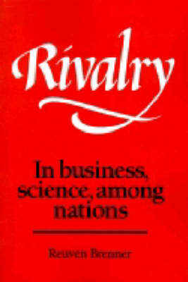 Rivalry: In Business, Science, among Nations (Paperback)