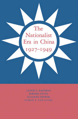 The Nationalist Era in China, 1927-1949 (Paperback)