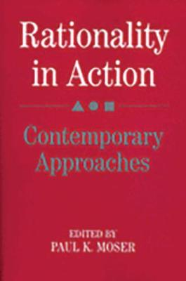 Rationality in Action: Contemporary Approaches (Paperback)
