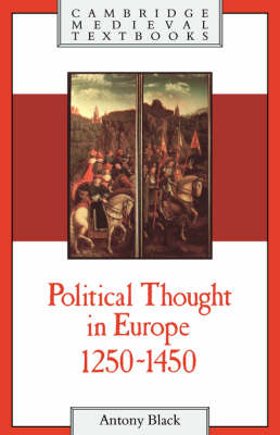 Political Thought in Europe, 1250-1450 - Cambridge Medieval Textbooks (Paperback)