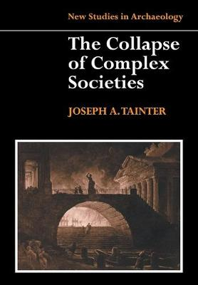 New Studies in Archaeology: The Collapse of Complex Societies (Paperback)