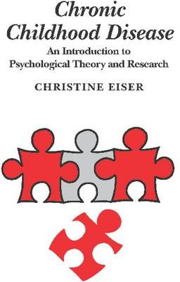 Chronic Childhood Disease: An Introduction to Psychological Theory and Research (Paperback)
