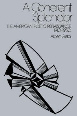 A Coherent Splendor: The American Poetic Renaissance, 1910-1950 (Paperback)