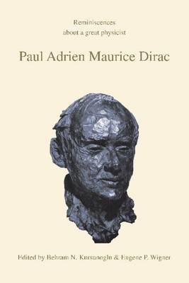 Paul Adrien Maurice Dirac: Reminiscences about a Great Physicist (Paperback)