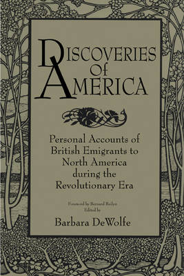 Discoveries of America: Personal Accounts of British Emigrants to North America during the Revolutionary Era (Paperback)
