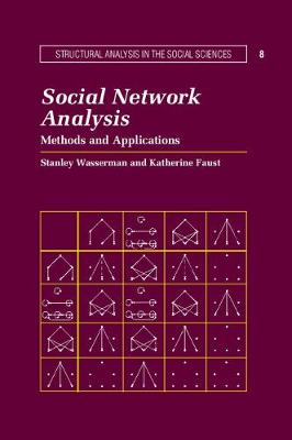 Social Network Analysis: Methods and Applications - Structural Analysis in the Social Sciences (Paperback)