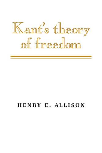 Kant's Theory of Freedom (Paperback)