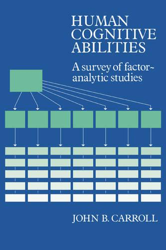 Human Cognitive Abilities: A Survey of Factor-Analytic Studies (Paperback)