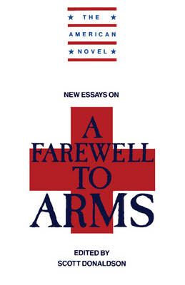 New Essays on A Farewell to Arms - The American Novel (Paperback)