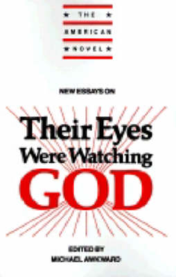 New Essays on Their Eyes Were Watching God - The American Novel (Paperback)