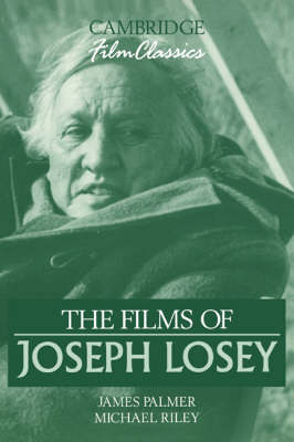 Cambridge Film Classics: The Films of Joseph Losey (Paperback)