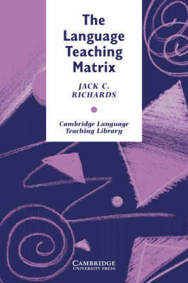 Cambridge Language Teaching Library: The Language Teaching Matrix (Paperback)