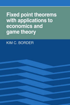 Fixed Point Theorems with Applications to Economics and Game Theory (Paperback)