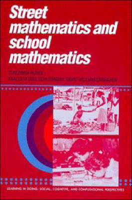 Learning in Doing: Social, Cognitive and Computational Perspectives: Street Mathematics and School Mathematics (Paperback)