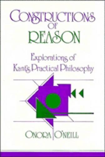 Constructions of Reason: Explorations of Kant's Practical Philosophy (Paperback)