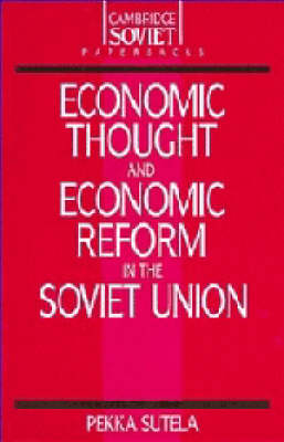 Economic Thought and Economic Reform in the Soviet Union - Cambridge Russian Paperbacks 5 (Paperback)