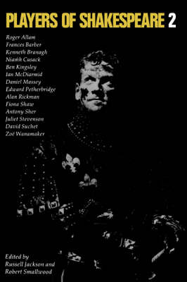 Players of Shakespeare 2: Further Essays in Shakespearean Performance by Players with the Royal Shakespeare Company - Players of Shakespeare (Paperback)