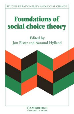Foundations of Social Choice Theory - Studies in Rationality and Social Change (Paperback)