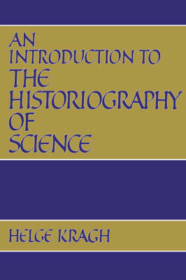 An Introduction to the Historiography of Science (Paperback)