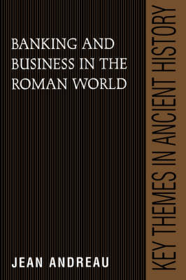 Key Themes in Ancient History: Banking and Business in the Roman World (Paperback)