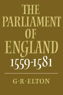 The Parliament of England, 1559-1581 (Paperback)