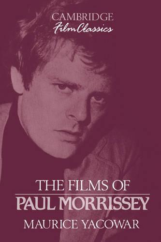 The Films of Paul Morrissey - Cambridge Film Classics (Paperback)