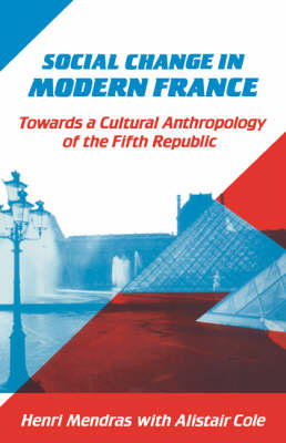 Social Change in Modern France: Towards a Cultural Anthropology of the Fifth Republic (Hardback)