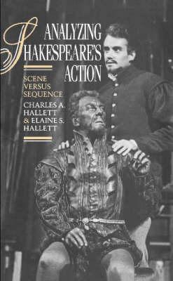 Analyzing Shakespeare's Action: Scene versus Sequence (Hardback)