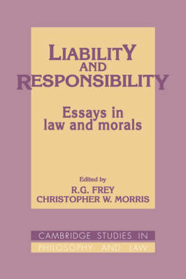 Cambridge Studies in Philosophy and Law: Liability and Responsibility: Essays in Law and Morals (Hardback)