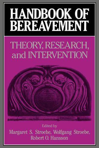 Handbook of Bereavement: Theory, Research, and Intervention (Hardback)