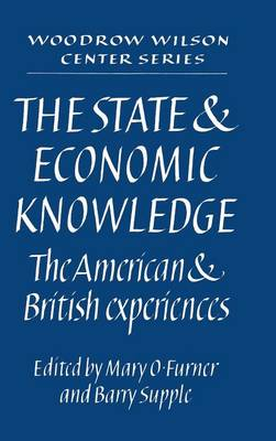The State and Economic Knowledge: The American and British Experiences - Woodrow Wilson Center Press (Hardback)