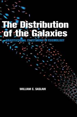 The Distribution of the Galaxies: Gravitational Clustering in Cosmology (Hardback)