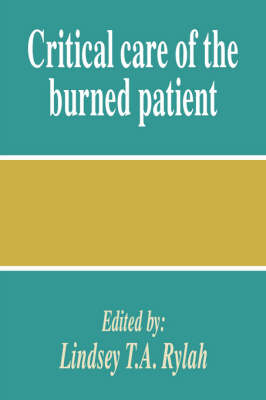 Critical Care of the Burned Patient (Hardback)