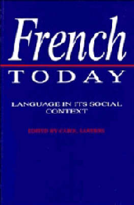 French Today: Language in its Social Context (Hardback)
