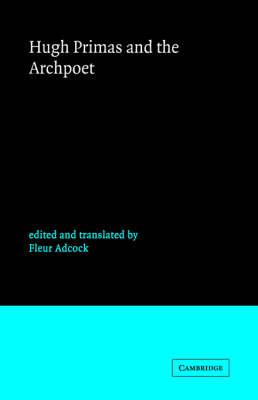 Cambridge Medieval Classics: Hugh Primas and the Archpoet Series Number 2 (Paperback)