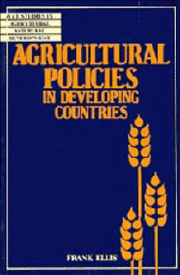 Wye Studies in Agricultural and Rural Development: Agricultural Policies in Developing Countries (Paperback)