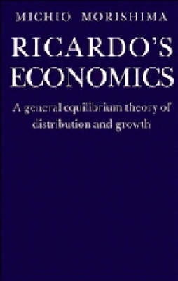 Ricardo's Economics: A General Equilibrium Theory of Distribution and Growth (Paperback)
