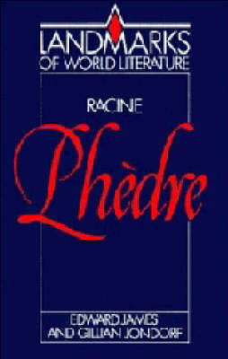 Racine: Phedre - Landmarks of World Literature (Paperback)