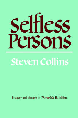 Selfless Persons: Imagery and Thought in Theravada Buddhism (Paperback)